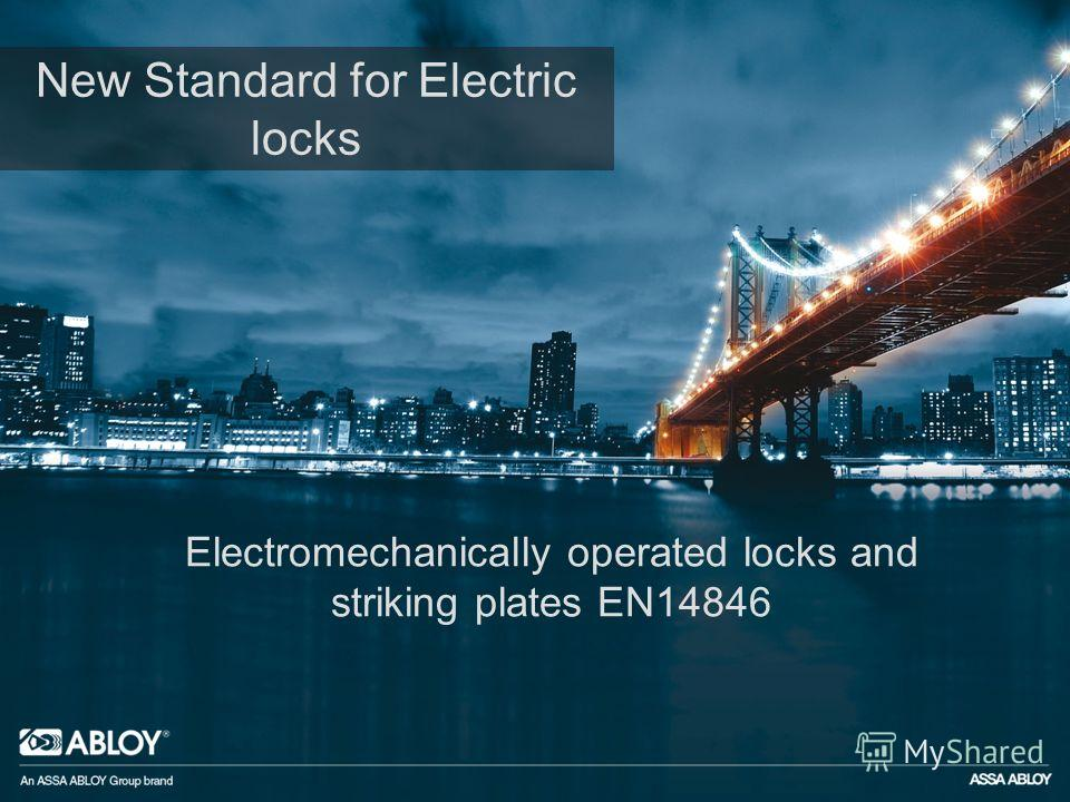 Electromechanically operated locks and striking plates EN14846 New Standard for Electric locks