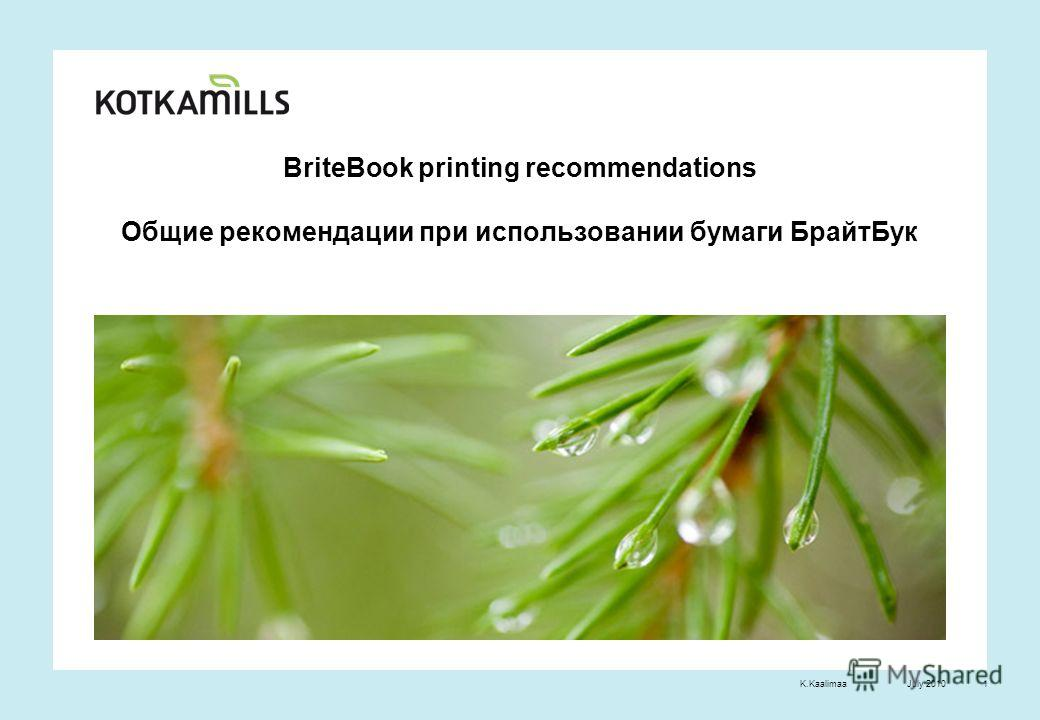 July 2010K.Kaalimaa1 BriteBook printing recommendations Общие рекомендации при использовании бумаги БрайтБук