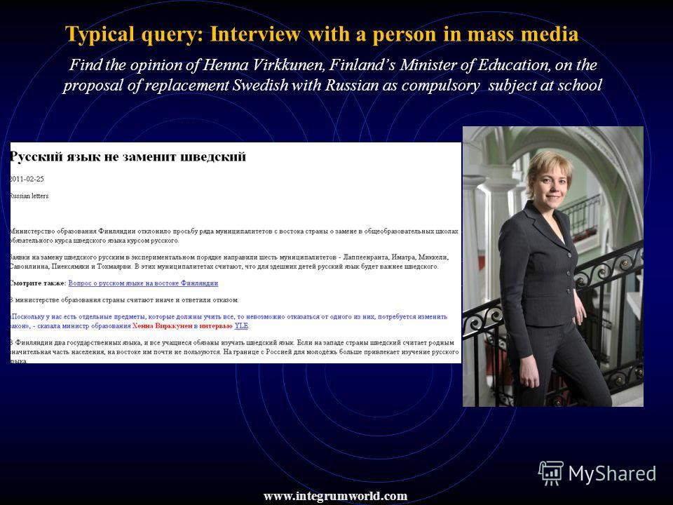 Find the opinion of Henna Virkkunen, Finlands Minister of Education, on the proposal of replacement Swedish with Russian as compulsory subject at school www.integrumworld.com Typical query: Interview with a person in mass media