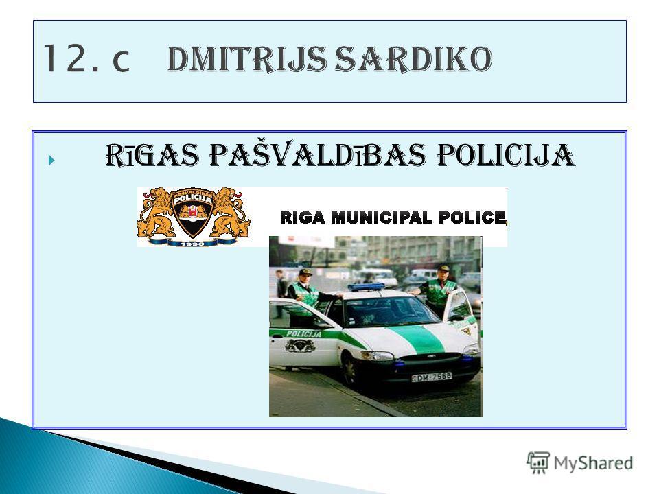 R ī gas pašvald ī bas policija