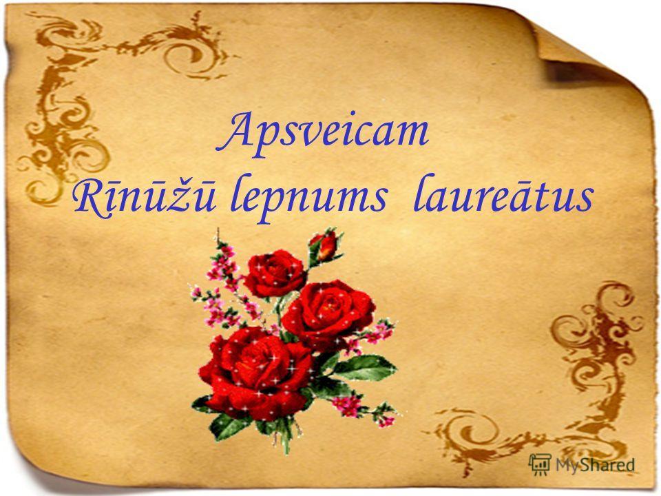 Apsveicam Rīnūžū lepnums laureātus