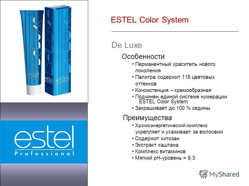 ESTEL Color System De Luxe Особенности Перманентный краситель нового поколения Палитра содержит 118 цветовых оттенков Консистенция – кремообразная Подчинен единой системе нумерации ESTEL Color System Закрашивает до 100 % седины Преимущества Хромоэнер