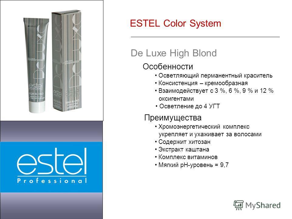 ESTEL Color System De Luxe High Blond Особенности Осветляющий перманентный краситель Консистенция – кремообразная Взаимодействует с 3 %, 6 %, 9 % и 12 % оксигентами Осветление до 4 УГТ Преимущества Хромоэнергетический комплекс укрепляет и ухаживает з