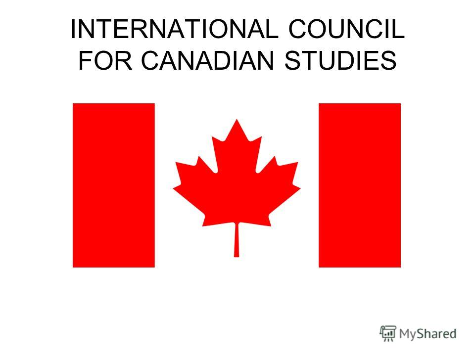 INTERNATIONAL COUNCIL FOR CANADIAN STUDIES