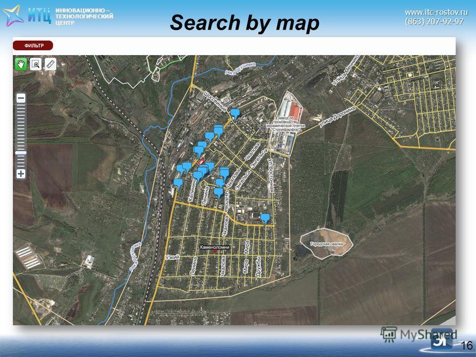 ИННОВАЦИОННО – ТЕХНОЛОГИЧЕСКИЙЦЕНТРwww.itc-rostov.ru (863) 207-92-97 16 Search by map