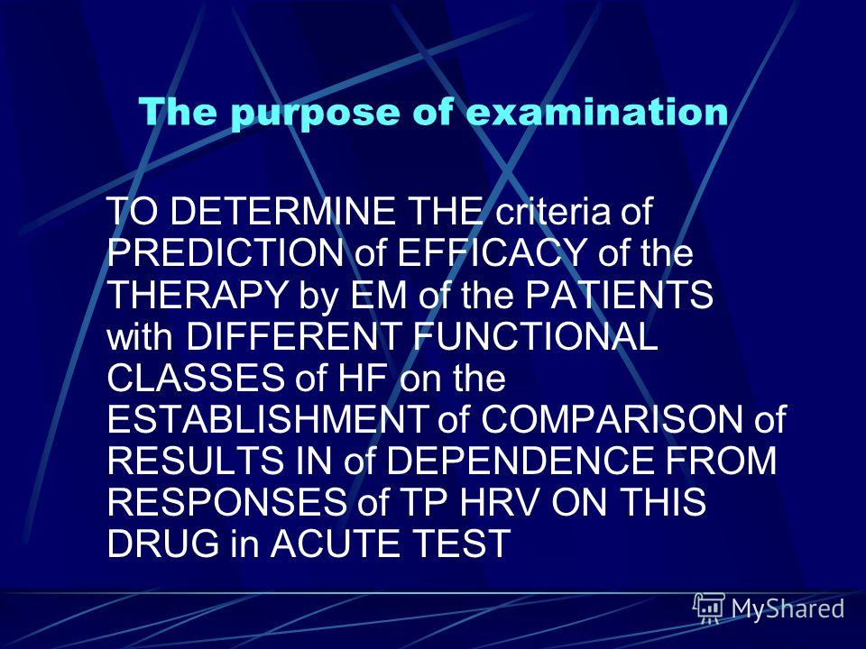 The purpose of examination TO DETERMINE THE criteria of PREDICTION of EFFICACY of the THERAPY by EM of the PATIENTS with DIFFERENT FUNCTIONAL CLASSES of HF on the ESTABLISHMENT of COMPARISON of RESULTS IN of DEPENDENCE FROM RESPONSES of TP HRV ON THI
