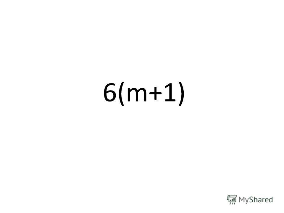 6(m+1)