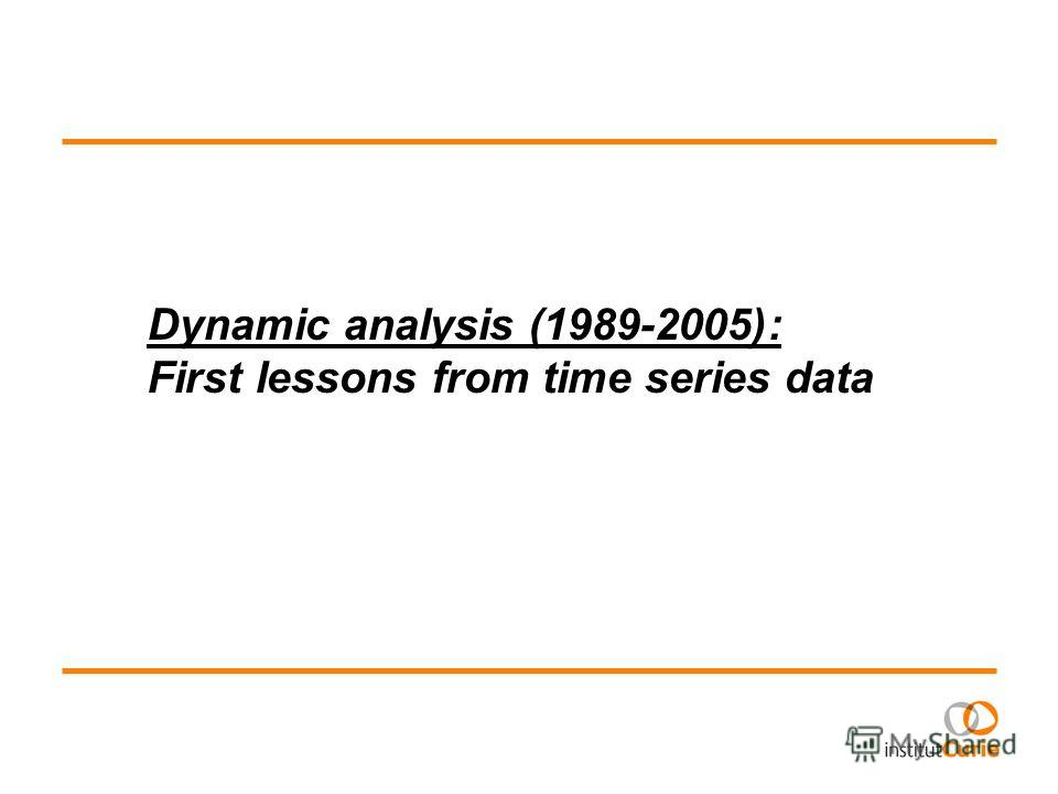 Dynamic analysis (1989-2005): First lessons from time series data