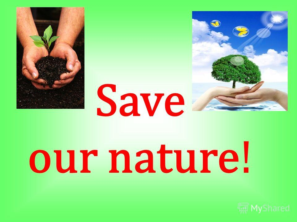 Save our nature!