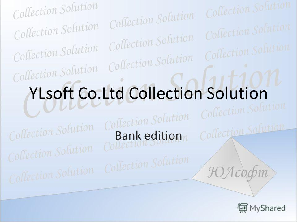 YLsoft Co.Ltd Collection Solution Bank edition