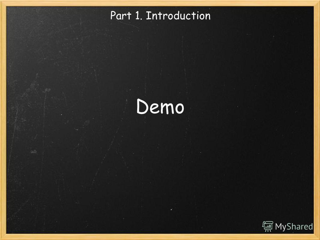 Demo Part 1. Introduction