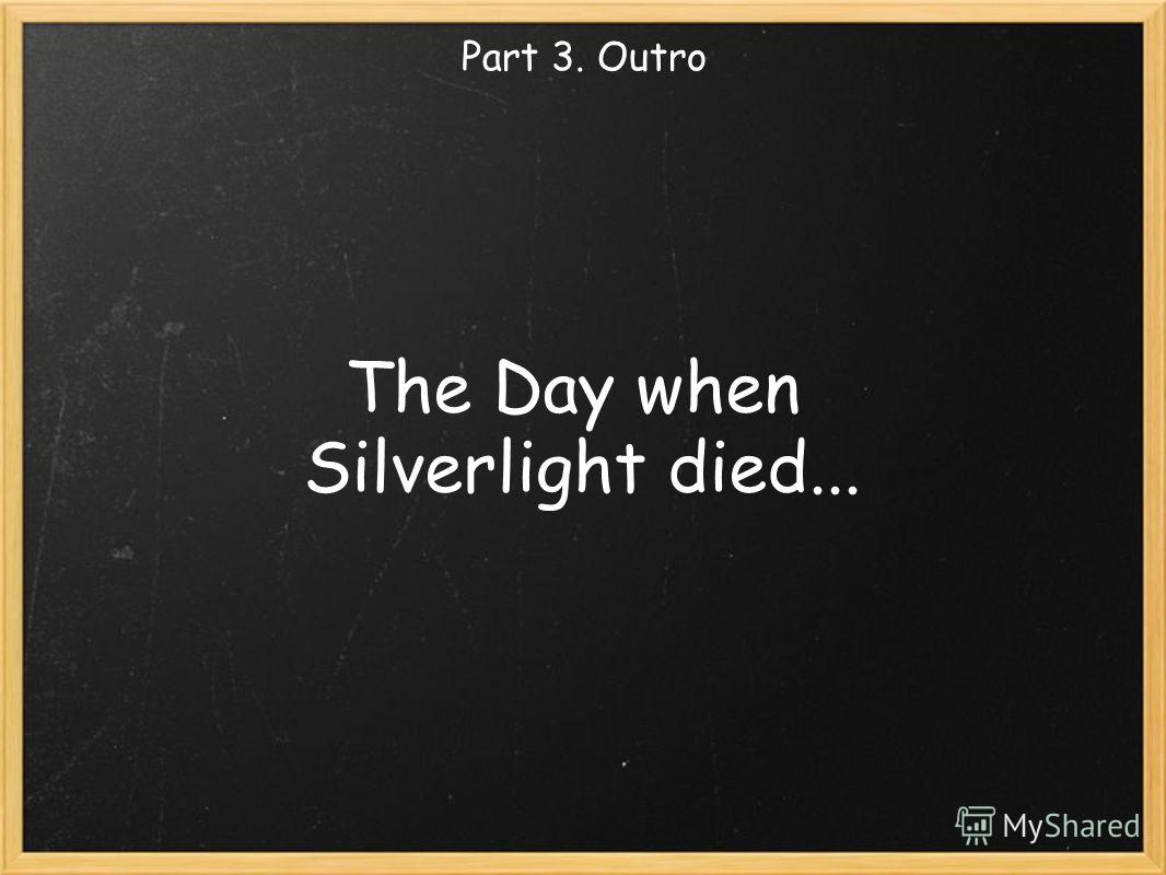 The Day when Silverlight died... Part 3. Outro