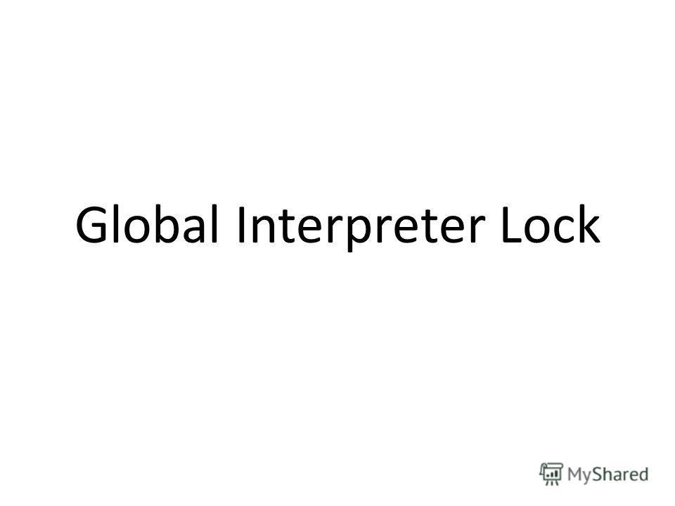 Global Interpreter Lock