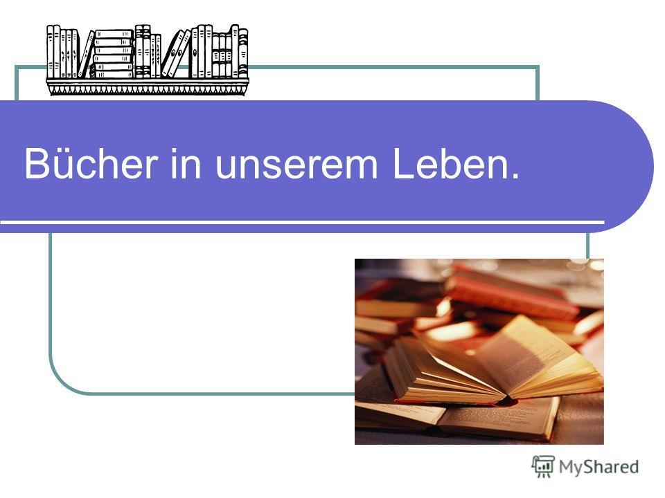 Bücher in unserem Leben.