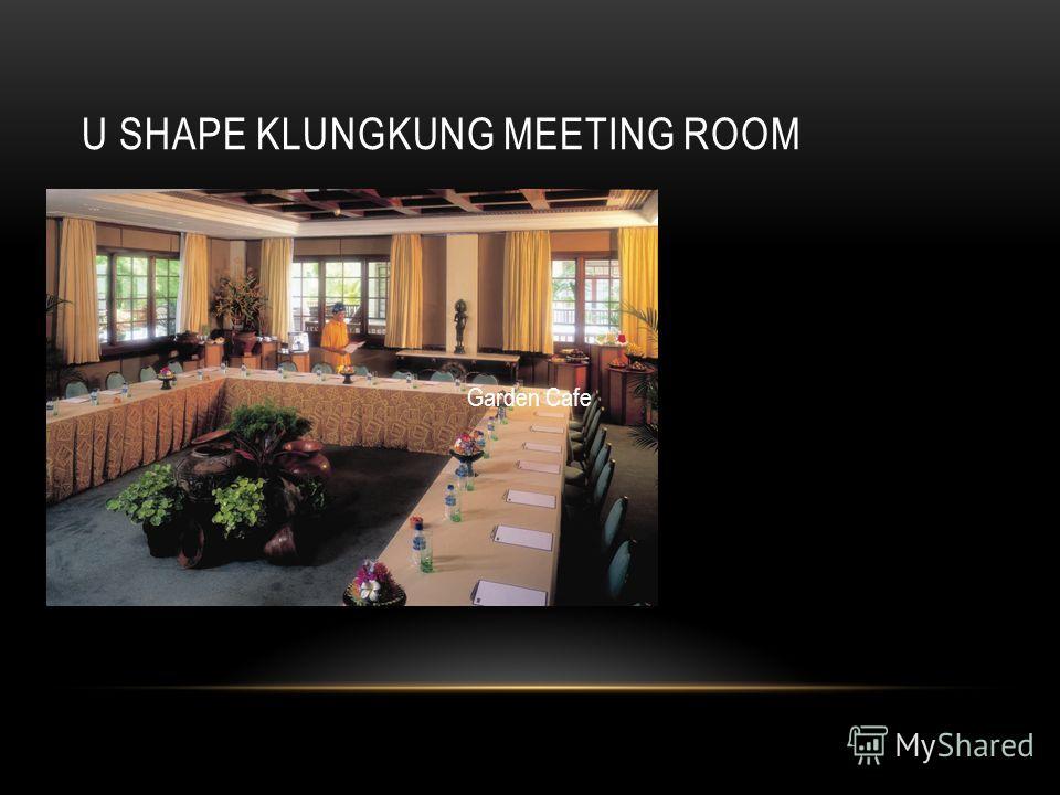 U SHAPE KLUNGKUNG MEETING ROOM Garden Cafe