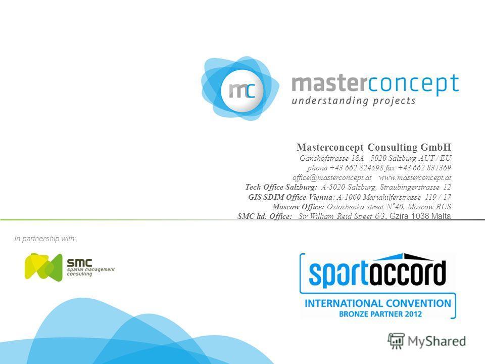 Masterconcept Consulting GmbH Ganshofstrasse 18A 5020 Salzburg AUT / EU phone +43 662 824598 fax +43 662 831369 office@masterconcept.at www.masterconcept.at Tech Office Salzburg: A-5020 Salzburg, Straubingerstrasse 12 GIS SDIM Office Vienna: A-1060 M