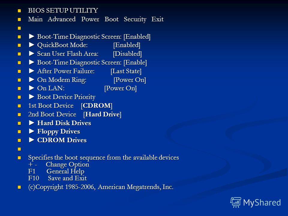 BIOS SETUP UTILITY BIOS SETUP UTILITY Main Advanced Power Boot Security Exit Main Advanced Power Boot Security Exit Boot-Time Diagnostic Screen: [Enabled] Boot-Time Diagnostic Screen: [Enabled] QuickBoot Mode: [Enabled] QuickBoot Mode: [Enabled] Scan
