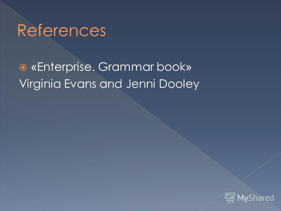 « Enterprise. Grammar book » Virginia Evans and Jenni Dooley