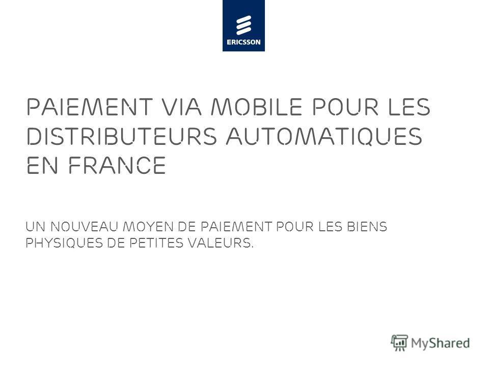 Slide title minimum 48 pt Slide subtitle minimum 30 pt Paiement via mobile pour les distributeurs automatiques En France Un nouveau moyen de paiement pour les biens physiques de petites valeurs.