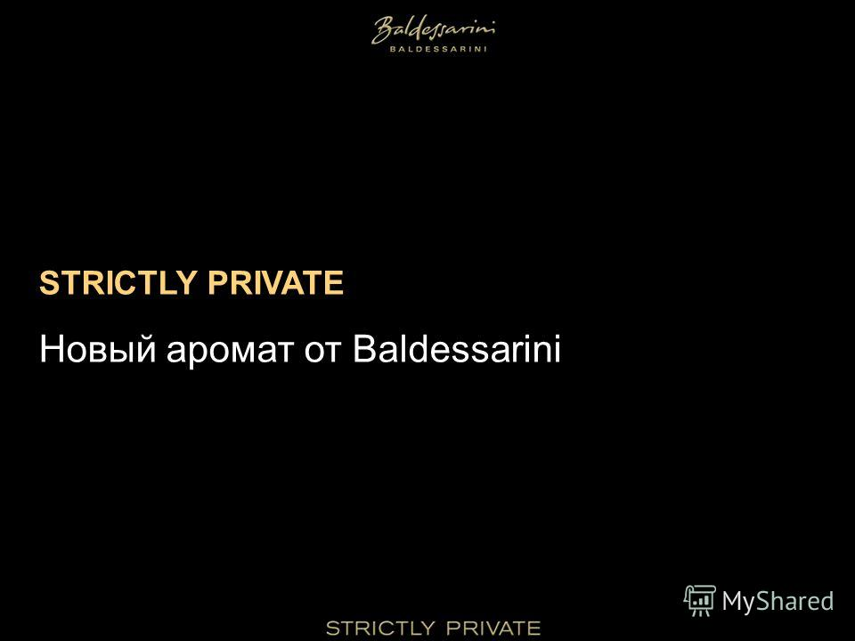 STRICTLY PRIVATE Новый аромат от Baldessarini
