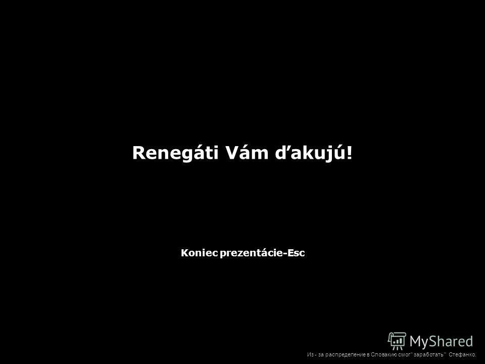 Lepší som nevidel Videl som aj lepší Páči sa Vám nový gottický dyzájn renegáckeho hradiska? Из - за распределение в Словакию смог  заработать  Стефанко.