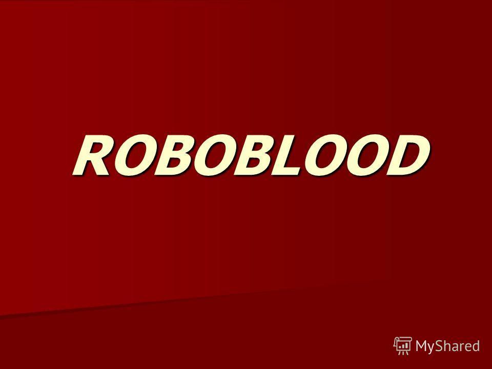 ROBOBLOOD