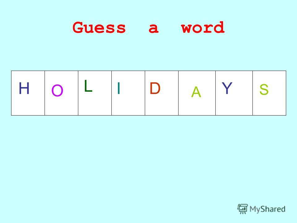 Guess a word A S H O L IDY