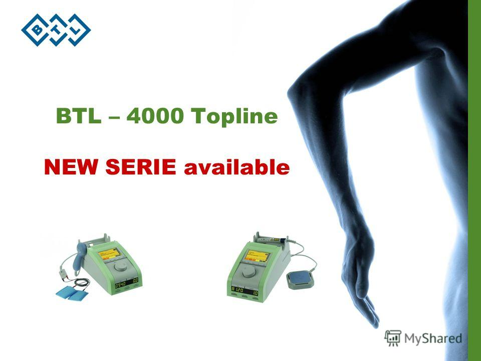 BTL – 4000 Topline NEW SERIE available