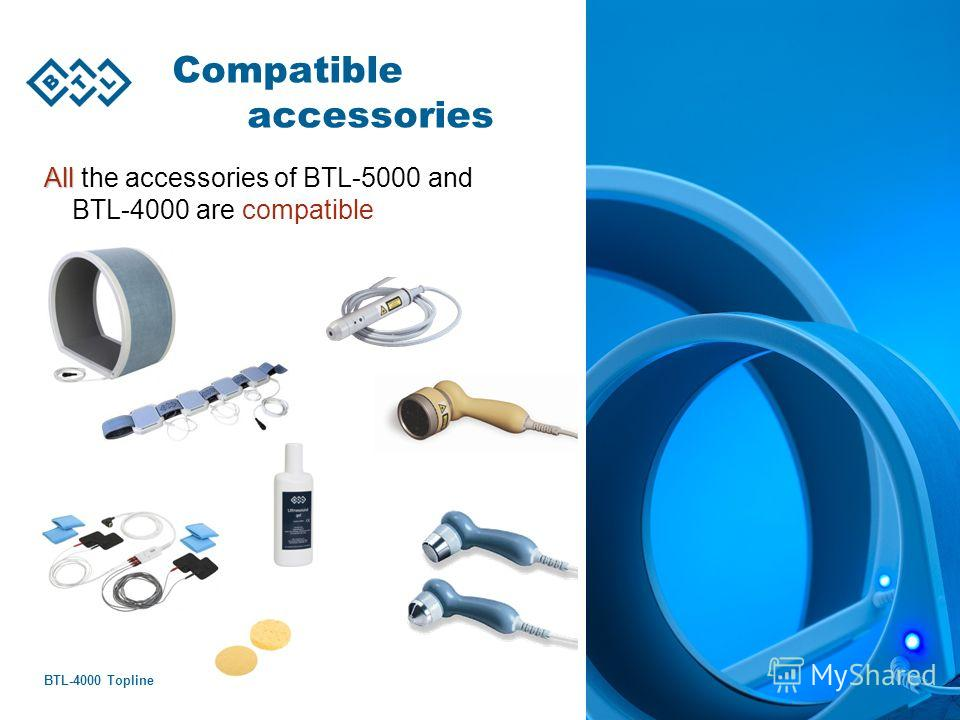 BTL-4000 Topline 89 Compatible accessories All All the accessories of BTL-5000 and BTL-4000 are compatible