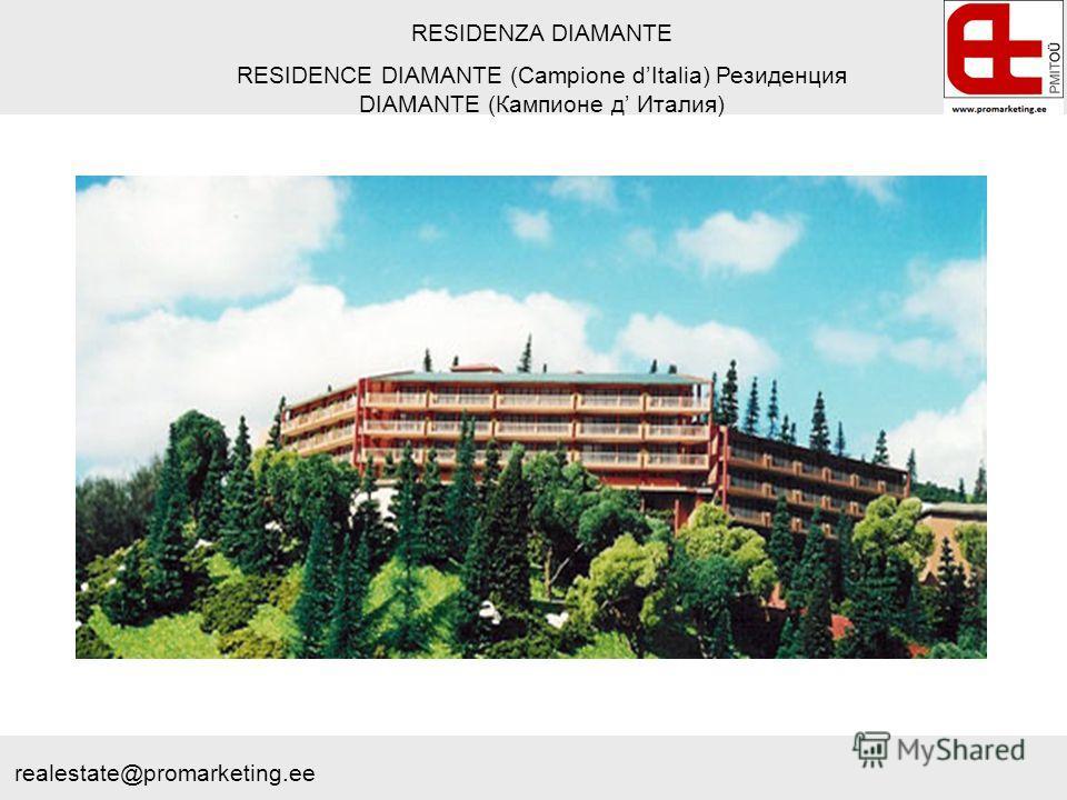 RESIDENZA DIAMANTE RESIDENCE DIAMANTE (Campione dItalia) Резиденция DIAMANTE (Кампионе д Италия) realestate@promarketing.ee