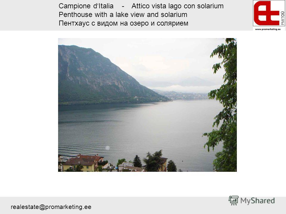 Campione dItalia - Attico vista lago con solarium Penthouse with a lake view and solarium Пентхаус с видом на озеро и солярием realestate@promarketing.ee