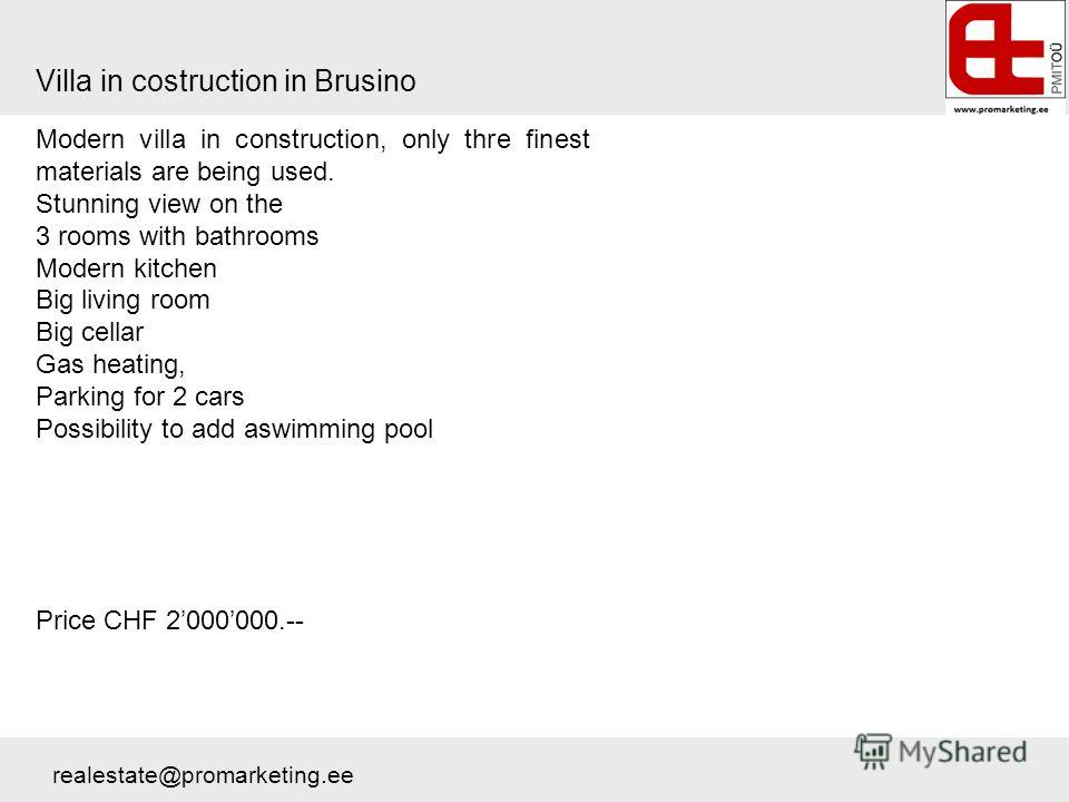 Villa in costruction in Brusino Modern villa in construction, only thre finest materials are being used. Stunning view on the 3 rooms with bathrooms Modern kitchen Big living room Big cellar Gas heating, Parking for 2 cars Possibility to add aswimmin