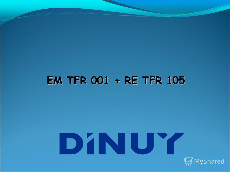 EM TFR 001 + RE TFR 105