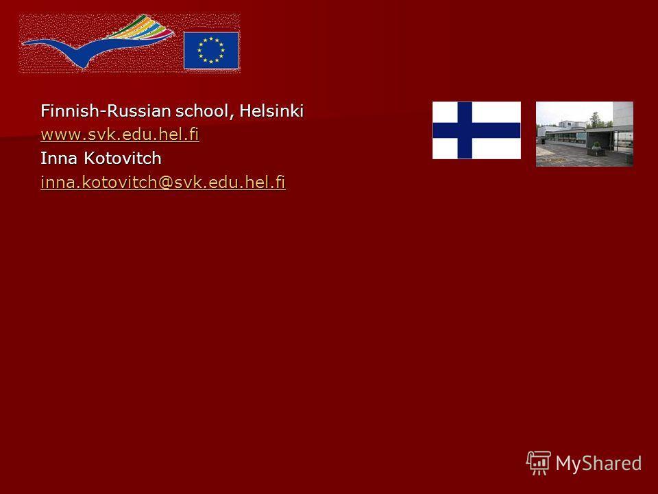 Finnish-Russian school, Helsinki www.svk.edu.hel.fi Inna Kotovitch inna.kotovitch@svk.edu.hel.fi