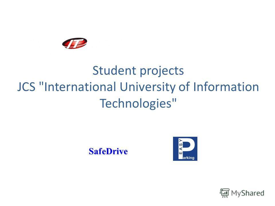 Student projects JCS International University of Information Technologies SafeDrive
