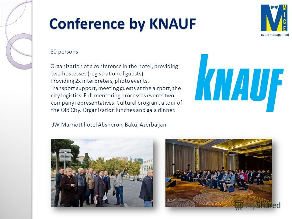 Conference by KNAUF 80 persons Organization of a conference in the hotel, providing two hostesses (registration of guests) Providing 2x interpreters, photo events. Transport support, meeting guests at the airport, the city logistics. Full mentoring p