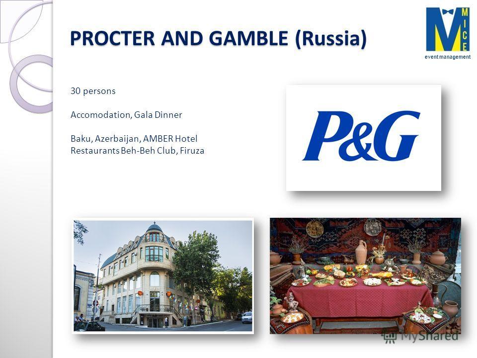 PROCTER AND GAMBLE (Russia) 30 persons Accomodation, Gala Dinner Baku, Azerbaijan, AMBER Hotel Restaurants Beh-Beh Club, Firuza event management