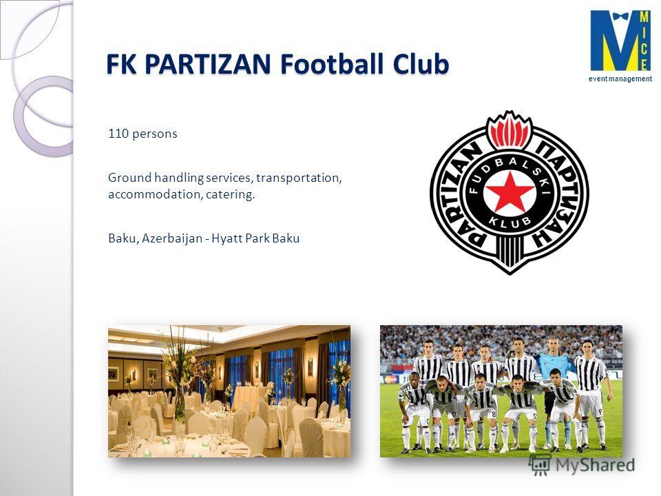 FK PARTIZAN Football Club 110 persons Ground handling services, transportation, accommodation, catering. Baku, Azerbaijan - Hyatt Park Baku event management