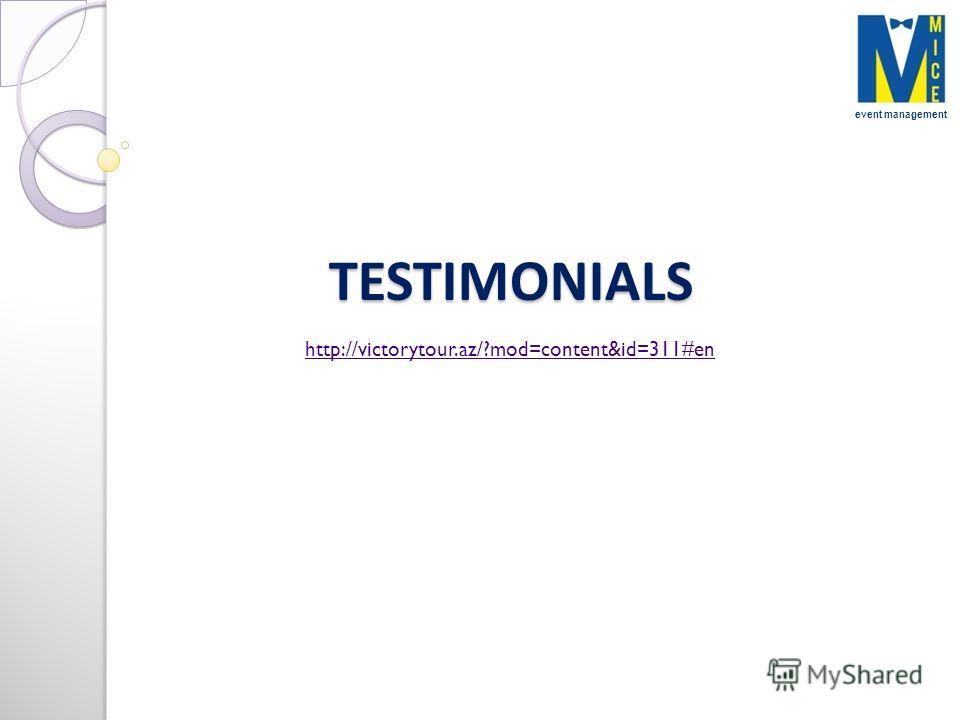 TESTIMONIALS event management http://victorytour.az/?mod=content&id=311#en