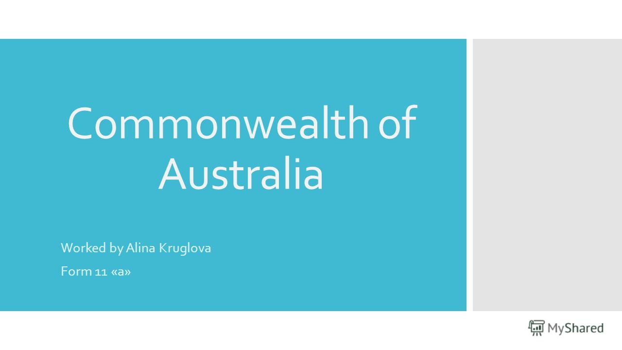 Commonwealth of Australia Worked by Alina Kruglova Form 11 «а»