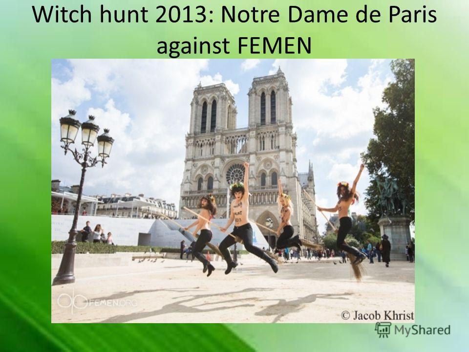 Witch hunt 2013: Notre Dame de Paris against FEMEN