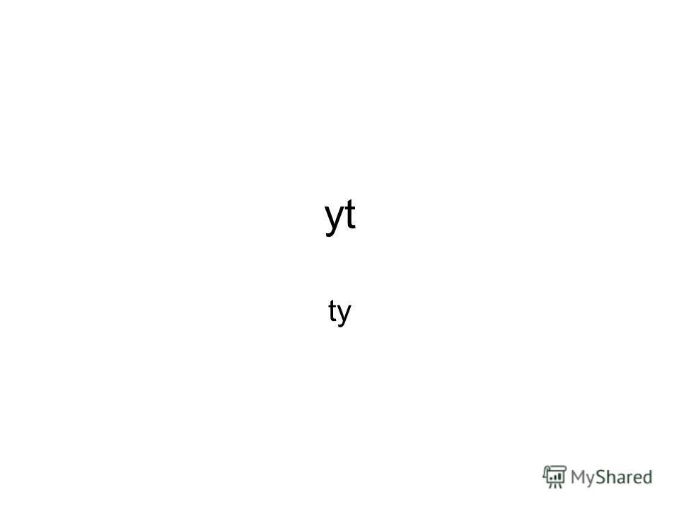 yt ty