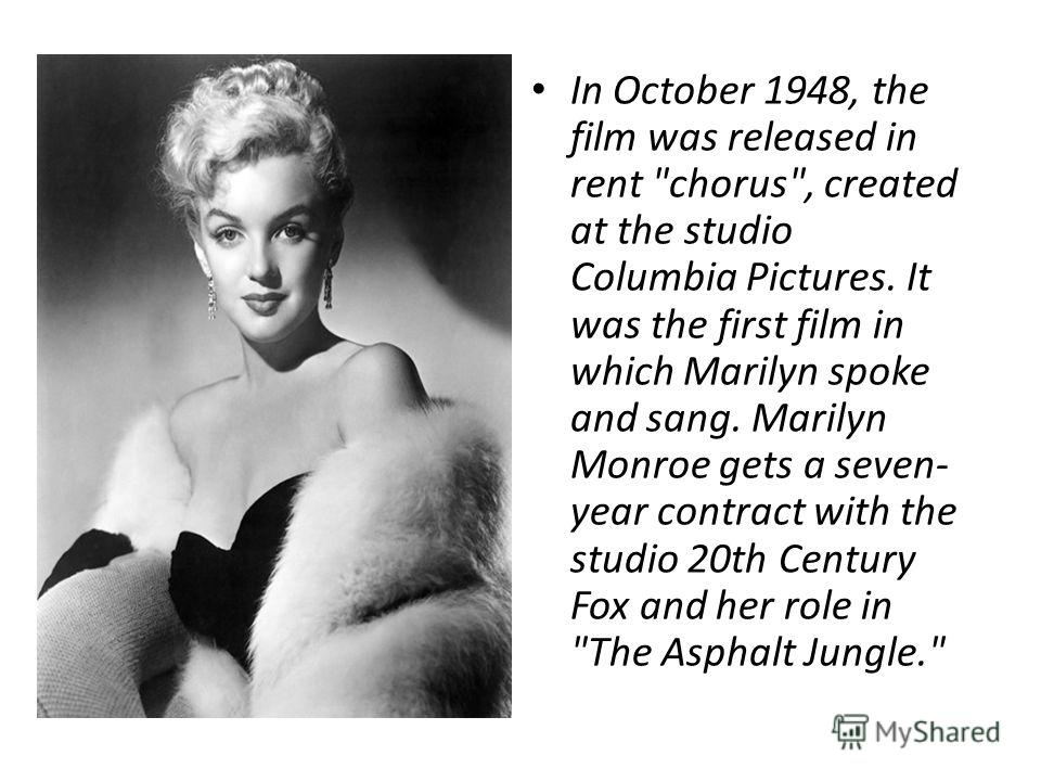Marilyn Monroe's career began in August 1946, when she was offered a contract for film studio 20th Century Fox, where she took the showgirl. At the studio, she was offered the names Carol Lind, Claire Norman, Marilyn Miller, but eventually settled on