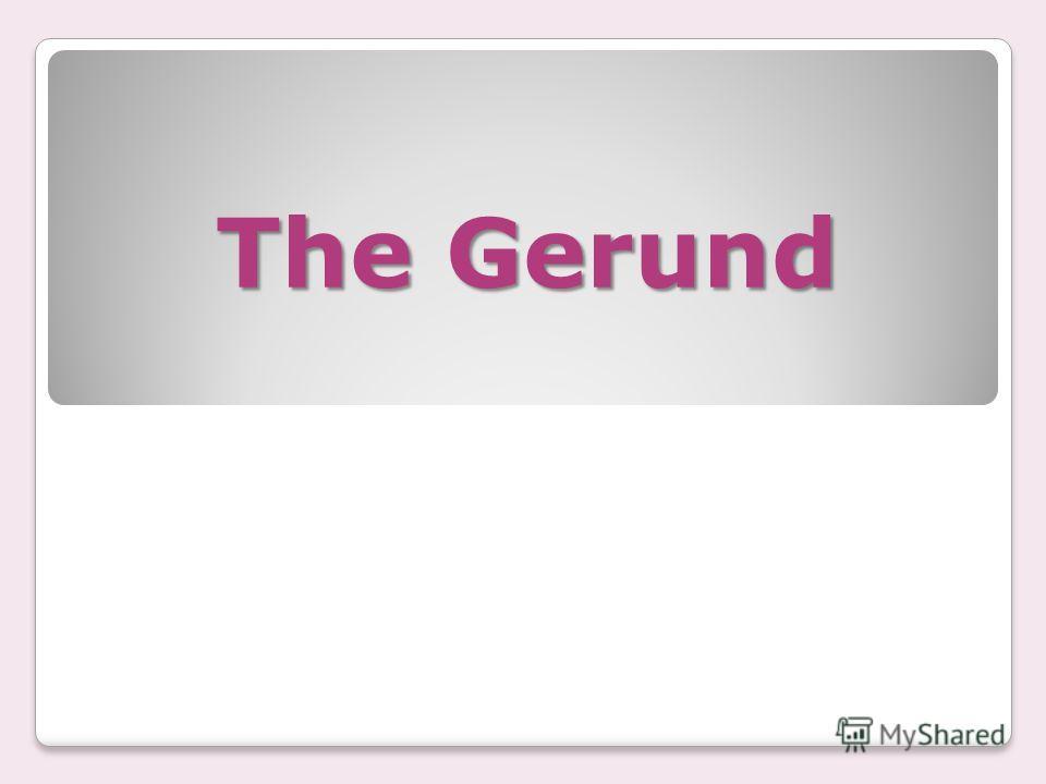 The Gerund