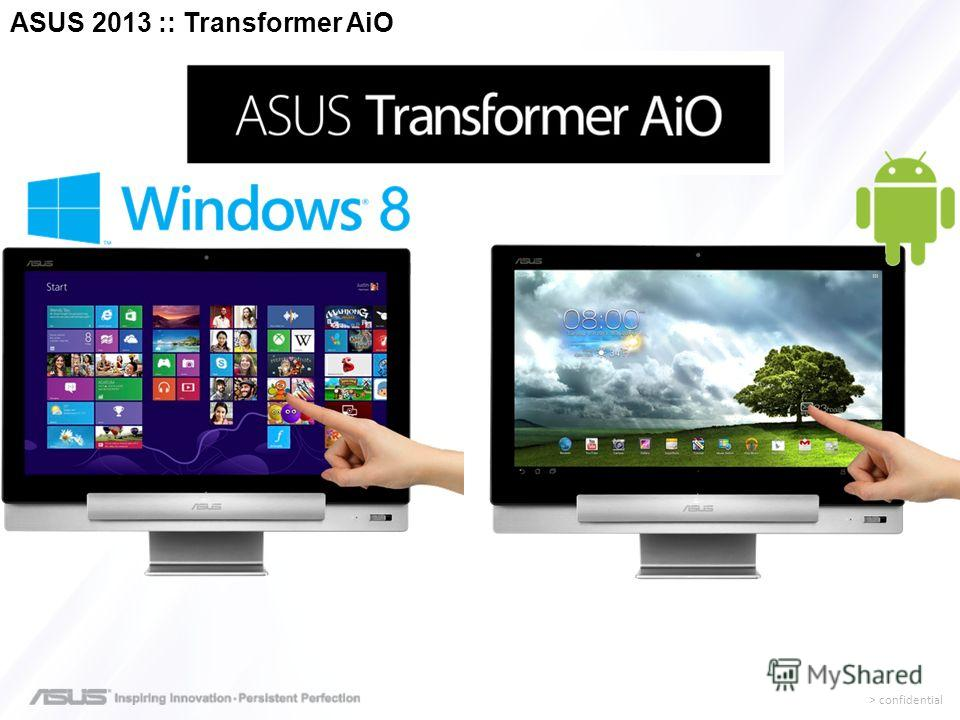 > confidential ASUS 2013 :: Transformer AiO