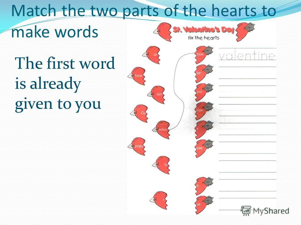 Match the two parts of the hearts to make words The first word is already given to you