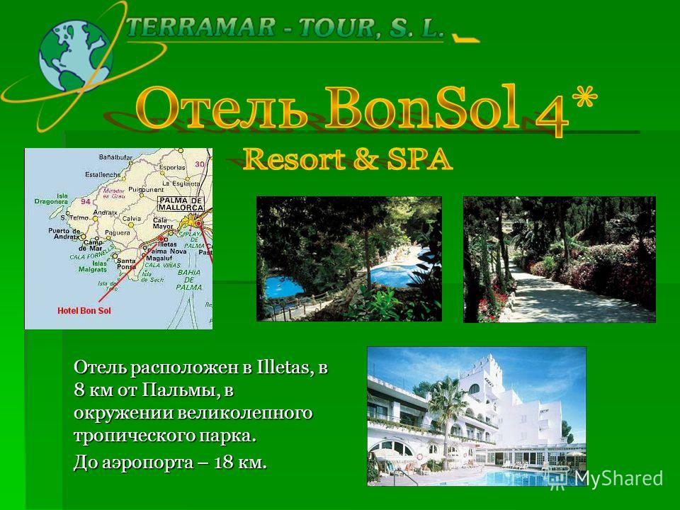 Отель расположен в Illetas, в 8 км от Пальмы, в окружении великолепного тропического парка. До аэропорта – 18 км.