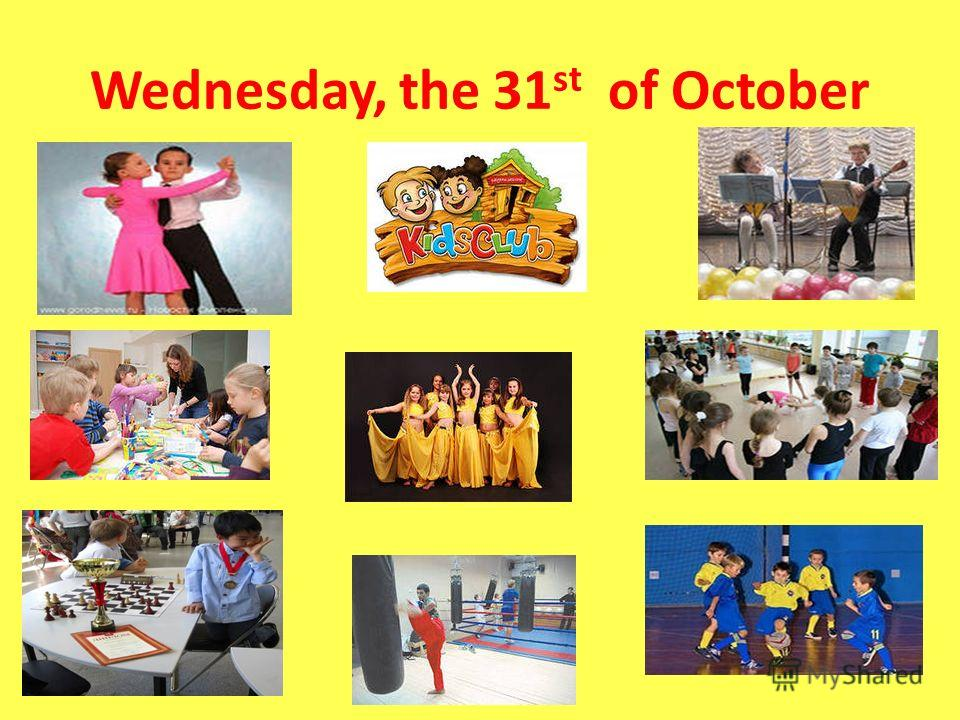 Wednesday, the 31 st of October