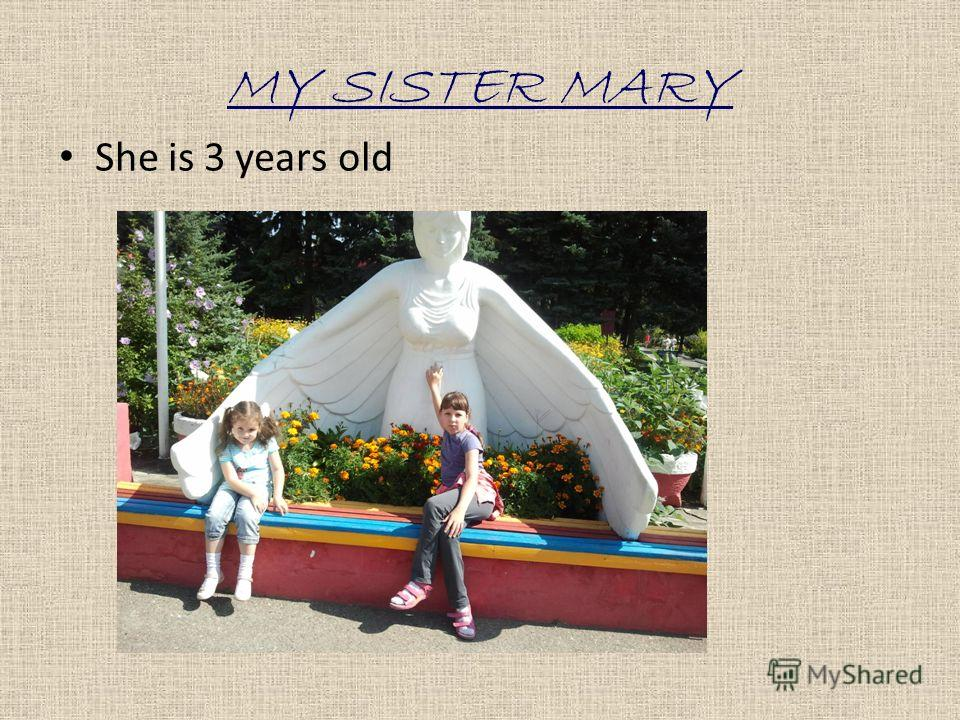 MY SISTER MARY She is 3 years old