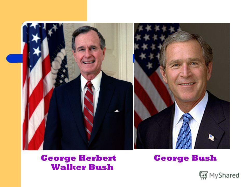 George Herbert Walker Bush George Bush